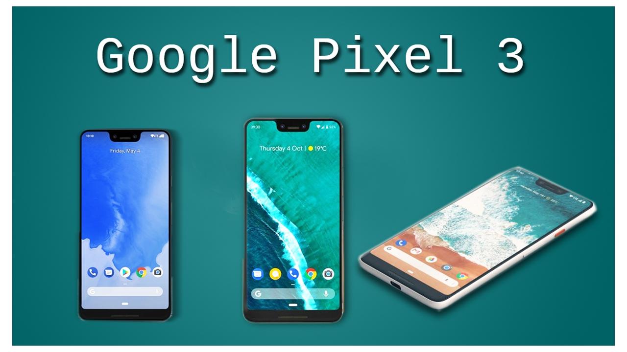 هاتف جوجل بيكسل 3 أخر مفاجئات شركة جوجل لعشاقها
